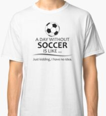 Soccer Gifts for Football Lovers Classic T-Shirt