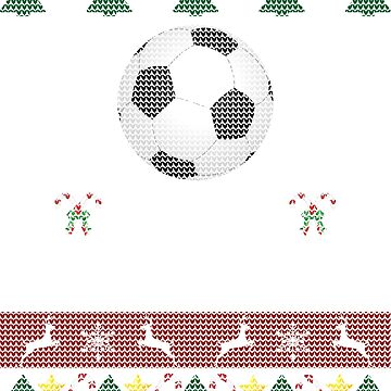 Ugly Christmas Sweater Soccer Ball Player by Sleazoid