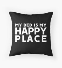 My Bed Is My Happy Place Throw Pillow