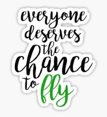 everyone deserves the chance to fly - wicked Sticker