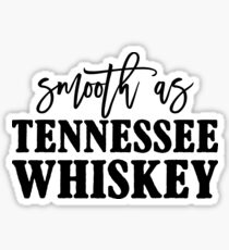 Smooth as Tennessee Whiskey Sticker