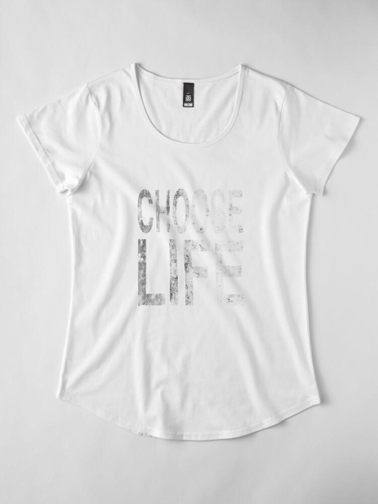 Alternate view of Choose life   Wham   Quote Premium Scoop T-Shirt