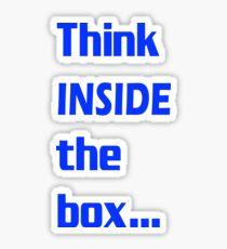 Think INSIDE the box #4 Sticker