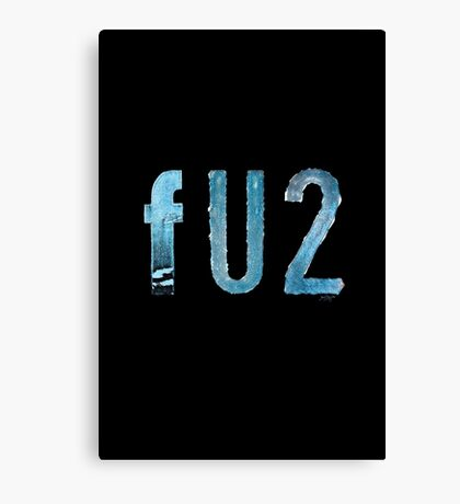 FU2 Canvas Print