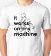 It Works On My Machine #1 Unisex T-Shirt