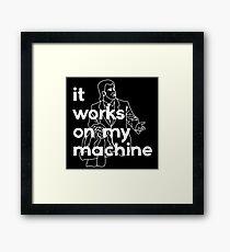 It Works On My Machine #2 Framed Print
