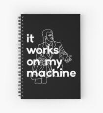 It Works On My Machine #2 Spiral Notebook