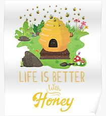 Life Is Better with Honey Environmental Beekeeper Bee Lover Poster