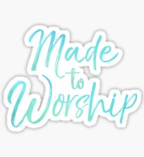 Made to Worship Blue Watercolor Sticker