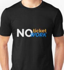 No Ticket No Work Unisex T-Shirt