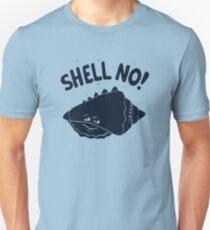 (S)HELL NO. Unisex T-Shirt