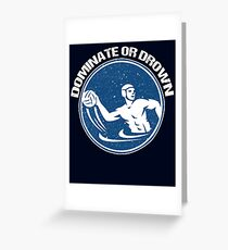 Funny Water Polo Shirt, etc. Dominate or Drown Water Polo Funny Saying Grunge Distressed Vintage Style Greeting Card