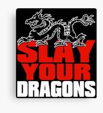 Slay Your Dragons. Gift for Jordan B Peterson fan Canvas Print