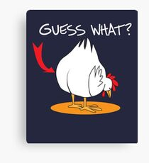 Funny Guess What Chicken Butt Shirt Ironic, Sarcasm Gifts Canvas Print