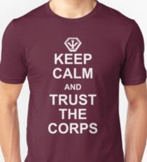 Keep Calm and Trust the Corps T-Shirt