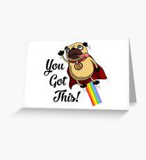 You Got This Pug Greeting Card