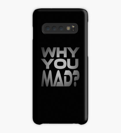 Why You Mad? Case/Skin for Samsung Galaxy