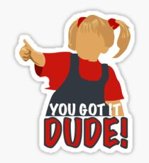 Full House - You Got It Dude! Sticker