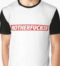Motherfucker - Shirt Graphic T-Shirt