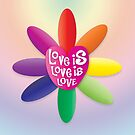 Love is Love is Love - Rainbow Flower by JillPillDesign