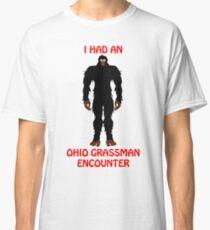 I had an Ohio Grassman Encounter! Classic T-Shirt