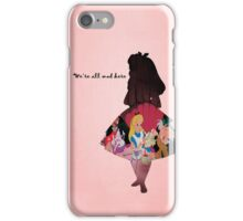 Alice In Wonderland ~ We're All Mad Here iPhone Case/Skin