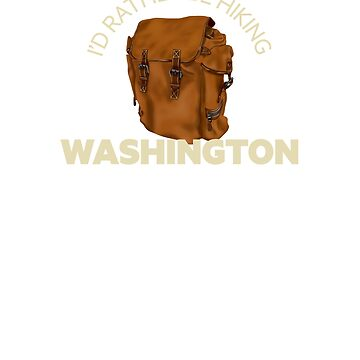 Id Rather Be Hiking Washington backpacking design by LaunchMission