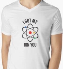 I got my ion you Men's V-Neck T-Shirt