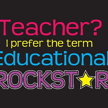 Teacher Gift (Educational Rockstar) by Veggie-love