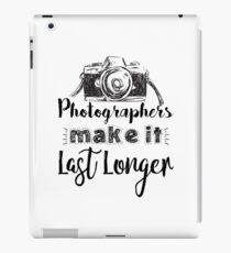 Photographers Make It Last Longer Photography iPad Case/Skin