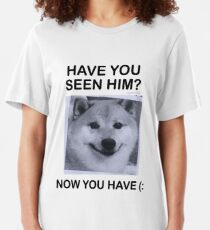 Have You Seen Him? Slim Fit T-Shirt