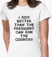 I Reihe besser als Präsident - lustiges Rudersport-T-Shirt Tailliertes T-Shirt