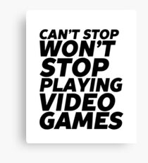 Funny Video Games Slogan for Gaming Geek and Nerd Canvas Print