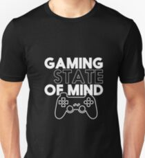Gaming State Of Mind for Video Games Geek and Nerd Unisex T-Shirt