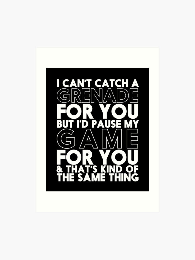 Funny Video Games Quote for Boyfriend Girlfriend Couple In Love | Art Print