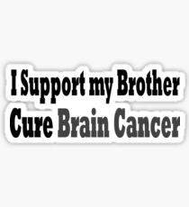 I Support My Brother Cure Brain Cancer - Brain Cancer T Shirt  Sticker