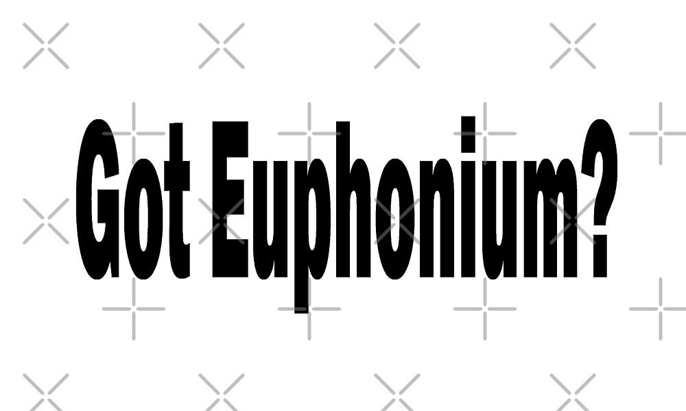 Got Euphonium T Shirt - Funny Euphonium T Shirt  by greatshirts