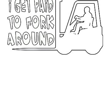I Get Paid To Fork Around by thatsacooltee