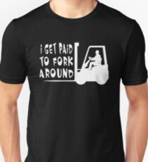 I Get Paid To Fork Around Unisex T-Shirt