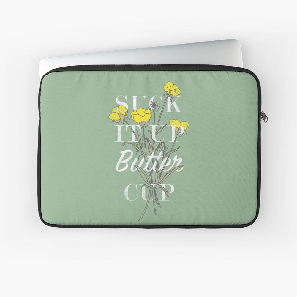 Suck it Up Buttercup Laptop Sleeve