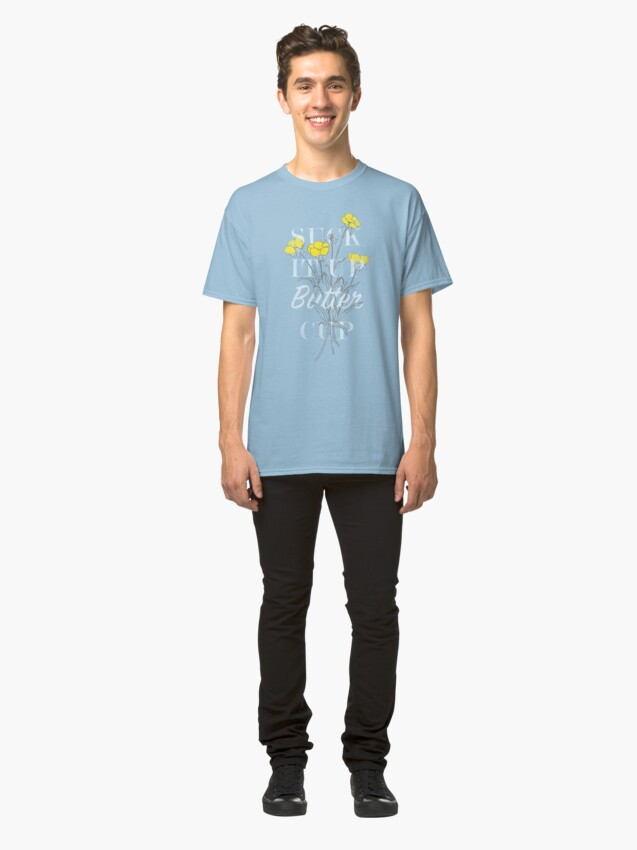 Alternate view of Suck it Up Buttercup Classic T-Shirt