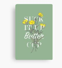 Suck it Up Buttercup Canvas Print