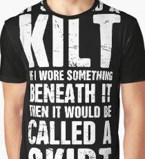 It's Called A Kilt Graphic T-Shirt
