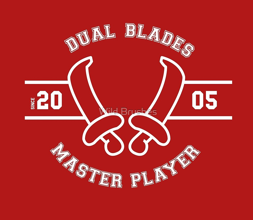 Dual Blades - Master Player by tracialawliet