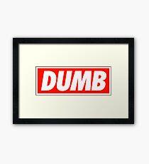 Dumb - Shirt Framed Print
