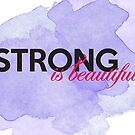 Strong is beautiful: breast cancer strong by Kristen Swanson