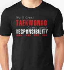 With great Taekwondo comes great responsibility Unisex T-Shirt