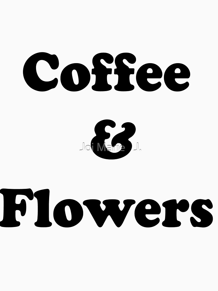 Coffee & Flowers by CoHut