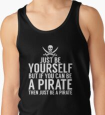 Be Yourself, But Be A Pirate Men's Tank Top