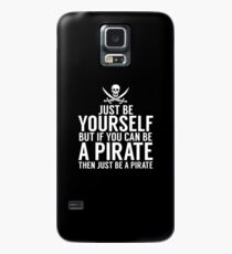Be Yourself, But Be A Pirate Case/Skin for Samsung Galaxy